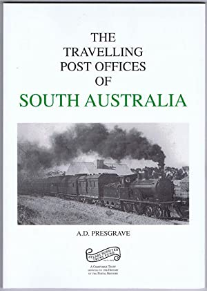 The Travelling Post Offices of South Australia.: PRESGRAVE A.D.