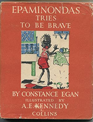 Epaminondas Tries to be Brave.: EGAN Constance