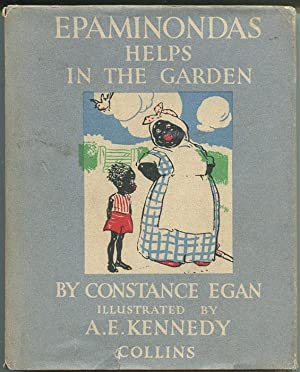 Epaminondas Helps in the Garden.: EGAN Constance
