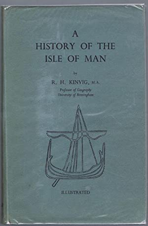 A history of the Isle of Man.: KINVIG R.H.