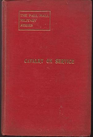 Cavalry on Service - illustrated by the advance of the German cavalry across the Mosel in 1870.: ...