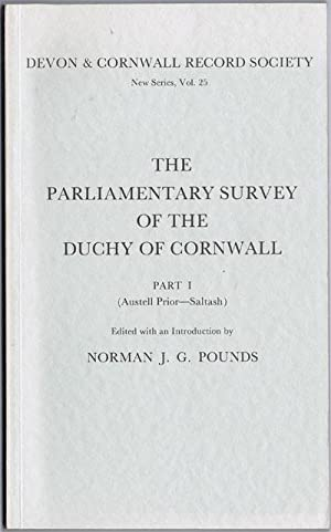 The Parliamentary Survey of the Duchy of Cornwall - Part 1 (Austell Prior - Saltash) & Part II ...