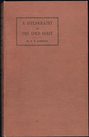 A bibliography of the Gold Coast. -: CARDINALL A.W.