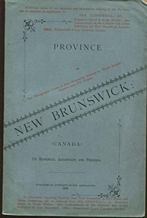 New Brunswick: - (Canada) Its resources, progress and advantages.: LUGRIN C.H.