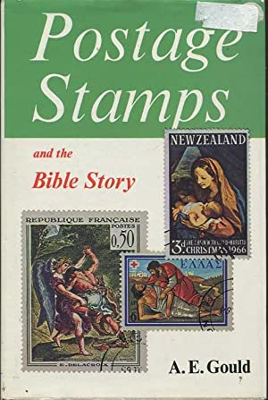 Postage Stamps and the Bible Story: GOULD A.E.