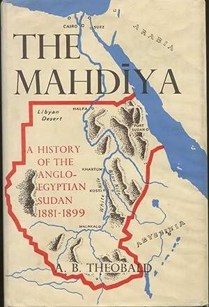 The Mahdiya: A History of the Anglo-Egyptian: THEOBALD A.B.