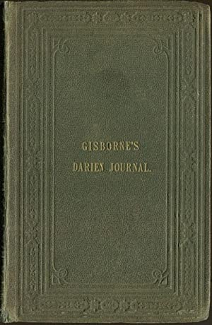 Journal of a trip to Darien. - 1852.: GISBORNE L.