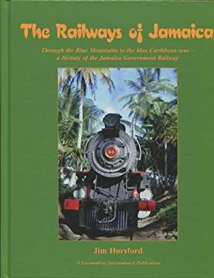 The Railways of Jamaica. - Through the: HORSFORD Jim
