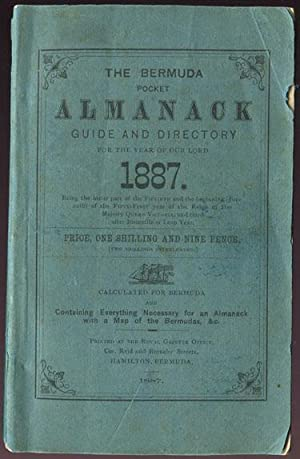 The Bermuda Pocket Almanack Guide and Directory - for the year of Our Lord 1887.: BERMUDA