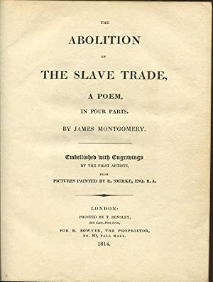 The Abolition of the Slave Trade, - a poem, in four parts. Embellished with engravings by the first...