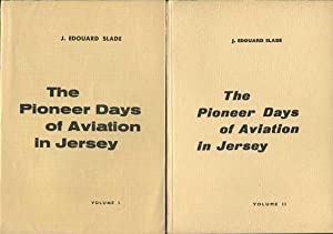 The Pioneer Days of Aviation in Jersey.: SLADE J. Edouard