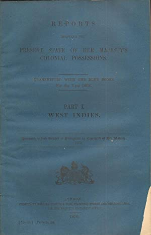 Reports showing the present state of Her Majesty's Colonial Possessions. - Transmitted with ...