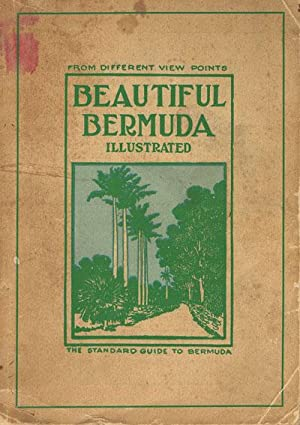Beautiful Bermuda - The standard guide to Bermuda.: BELL E.Y.