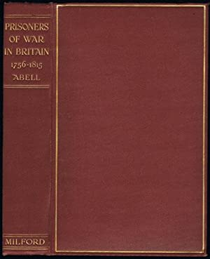 Prisoners of War in Britain, 1756 to 1815: - A Record of Their Lives, Their Romance and Their ...
