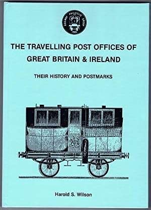 Travelling Post Offices of Great Britain and: WILSON H.S.