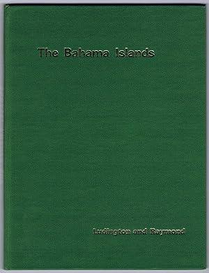 The Bahama Islands. - A history and: LUDINGTON M.H. RAYMOND