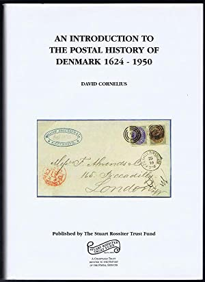 An introduction to the postal history of Denmark 1624 - 1950: CORNELIUS David