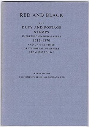 """Red and Black: the Duty and Postage Stamps Impressed on Newspapers, 1712-1870, and on """"the ..."""