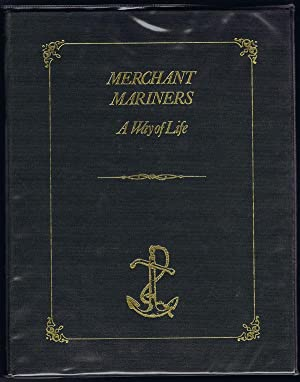Merchant Mariners, a Way of Life.: GUNN John