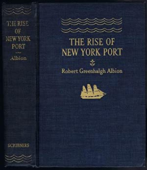 The Rise of New York Port, 1815-1860.: ALBION Robert Greenhalgh