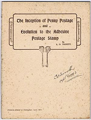 The Inception of Penny Postage and Evolution to the Adhesive Postage Stamp.: TRIVETT L.O.