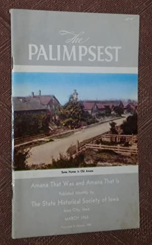 The Palimpsest, Volume XLIV, No. 3, March, 1963: Amana That Was and Amana That Is, (Iowa)