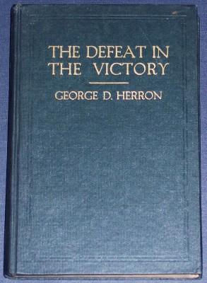 The Defeat in the Victory: Herron, George D.