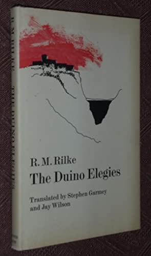 The Duino elegies: Rilke, Rainer Maria; Stephen Garmey and Jay Wilson (Translators)