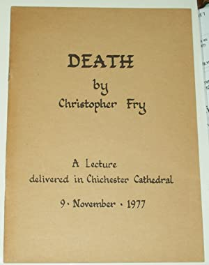 DEATH: A Lecture Delivered in Chilchester Cathedral (Signed Copy): Fry, Christopher