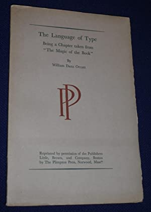 "The Language of Type Being a Chapter Taken from ""The Magic of the Book"": Orcutt, William ..."