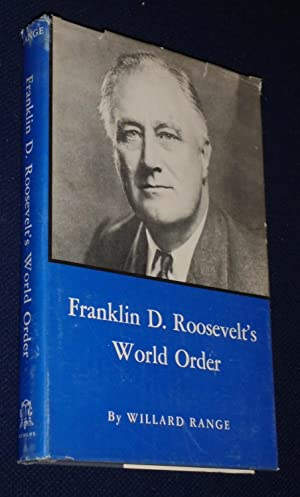 Franklin D. Roosevelt's World Order: Range, Willard
