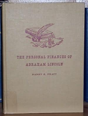 The Personal Finances Of Abraham Lincoln (Signed Copy): Pratt, Harry E.