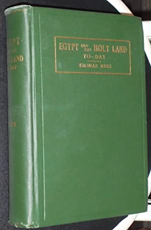 Egypt and the Holy Land To-Day (Today): Rees, Thomas