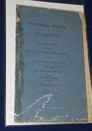 An Historical Memoir of Billerica in Massachusetts Containing notices of the Principal Events in ...