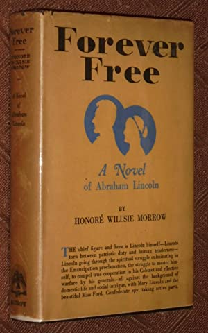 Forever Free: A Novel of Abraham Lincoln: Morrow, Honore Willsie