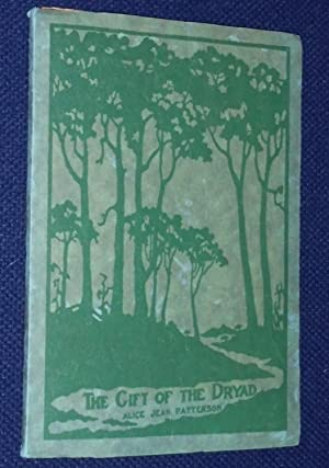 The Gift of the Dryad, A Nature Tale of the Christmas Tide: Patterson, Alice Jean
