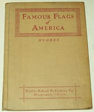 Famous Flags of America: Hughes, N. R.