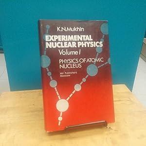 Experimental Nuclear Physics, Volume 1: Physics of: Mukhin, K.N.
