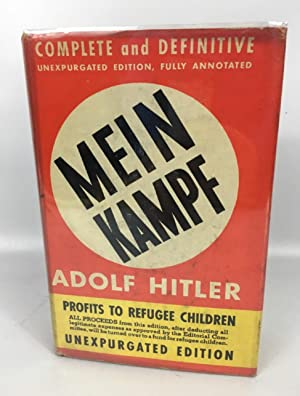 Mein Kampf - Complete and Definitive Unexpurgated: Adolf Hitler