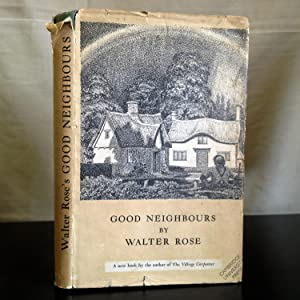 Good neighbours. Some recollections of an English: Rose, Walter