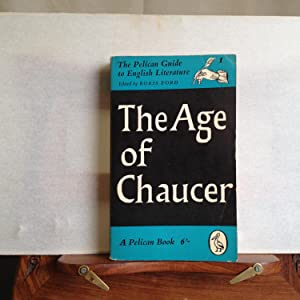 The age of Chaucer. Volume 1 of: Ford, Boris (editor)