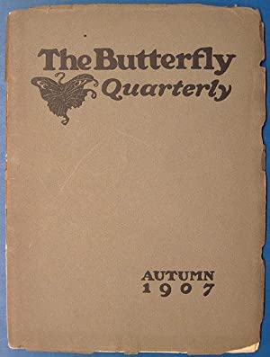 Butterfly Literary Quarterly. Vol. 1, No. 1 (Autumn 1907) to Vol. 2, No. 3 (Summer 1909), a compl...