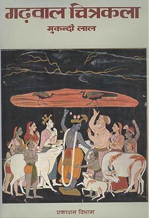Garhwal Painting [Garhwal Chitrakala]: Lal, Mukandi (ed.)