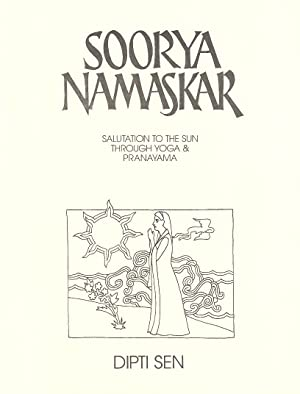 SOORYA NAMASKAR: Salutation to the Sun Through Yoga & Pranayama