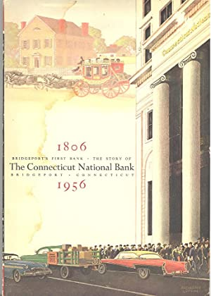 Bridgeport's First Bank: The Story of The Connecticut National Bank 1806 - 1956