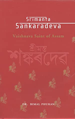Srimanta Sankaradeva: Vaishnava Saint of Assam