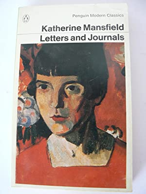 The Letters and Journals of Katherine Mansfield: Mansfield, Katherine [Kathleen