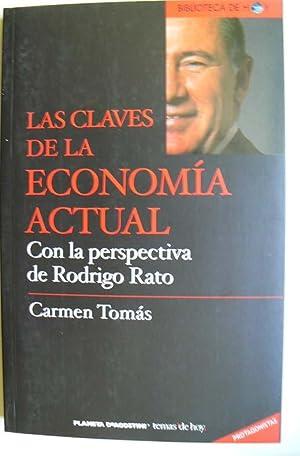 Las claves de la economía actual : con la perspectiva de Rodrigo Rato: Tomás, Carmen