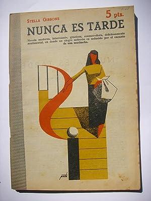 Nunca es tarde : novela completa: Gibbons, Stella (1902-1989)