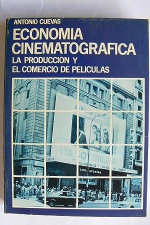 Economía cinematográfica : la producción y el comercio de películas: Cuevas Puente, Antonio